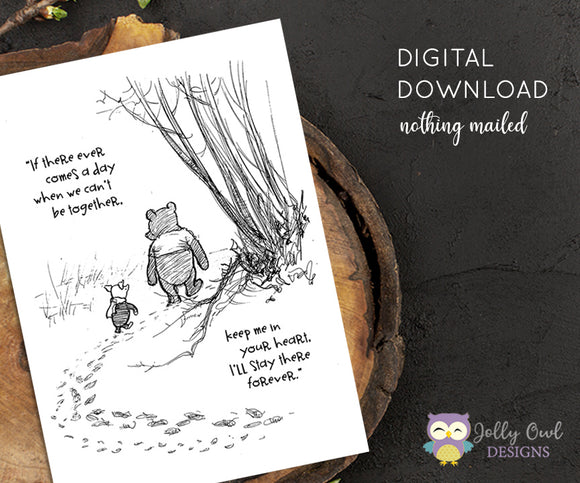 Vintage Classic Winnie The Pooh Quotes - If there ever comes a day when we can't be together Keep me in your heart / Wall Art Digital Download