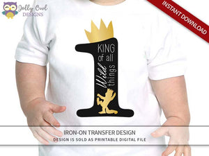 Where The Wild Things Are Iron On Transfer Design - King of All Wild Things - Age 1