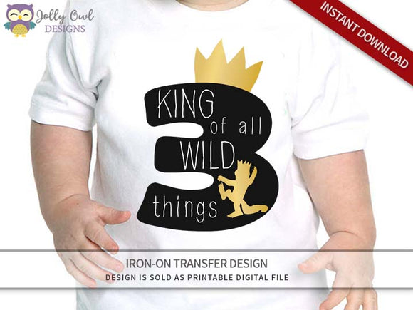 Where The Wild Things Are Iron On Transfer Design - King of All Wild Things - Age 3