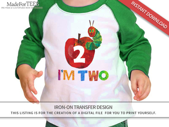 The Very Hungry Caterpillar Iron On Transfer Design For 2nd Birthday Shirt - I'm Two - Jolly Owl Designs