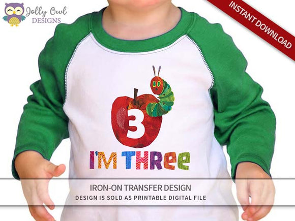 The Very Hungry Caterpillar Iron On Transfer Design For 3rd Birthday Shirt - I'm Three