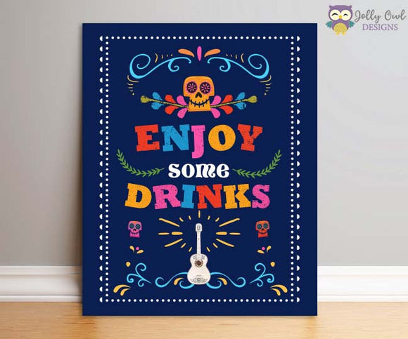 Coco Birthday Party Signs - Enjoy Some Drinks