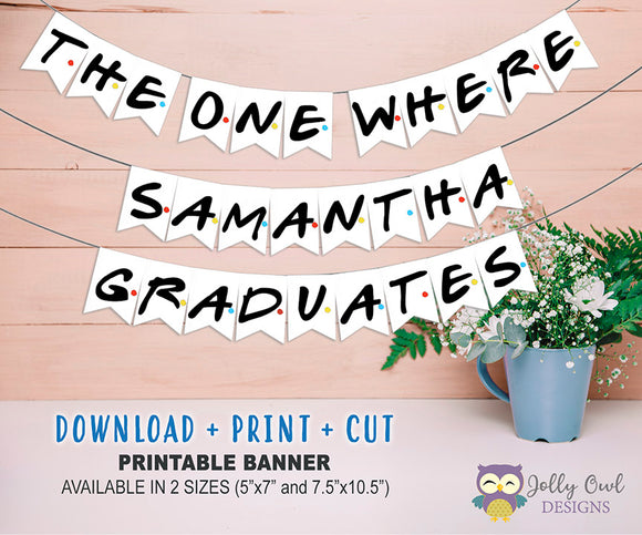 Friends TV Show Graduation Party Banner