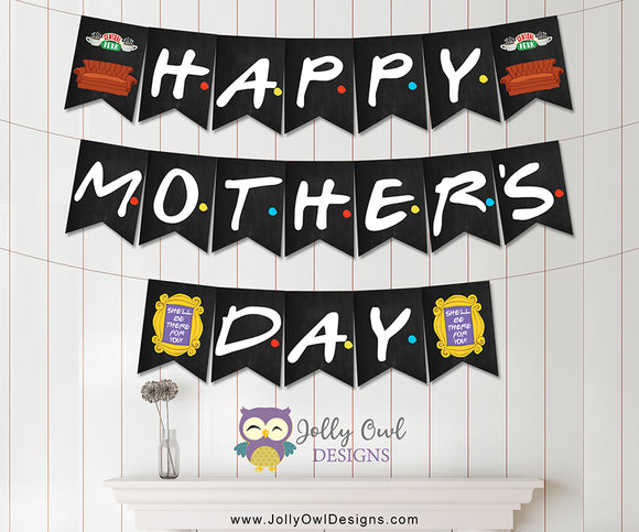 FRIENDS TV Happy Mother's Day Printable Banner