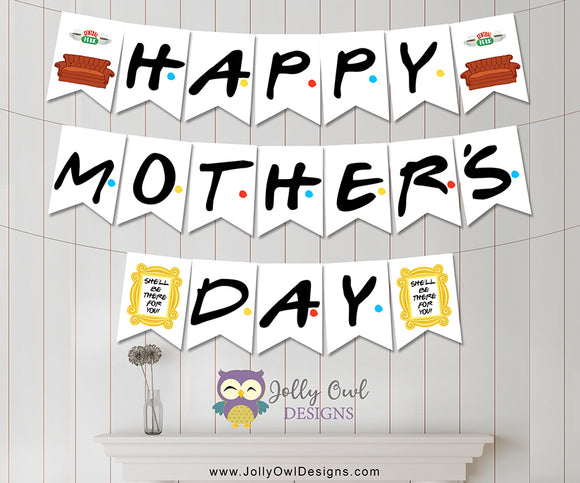 FRIENDS TV Happy Mother's Day Printable Banner - Instant Digital Download