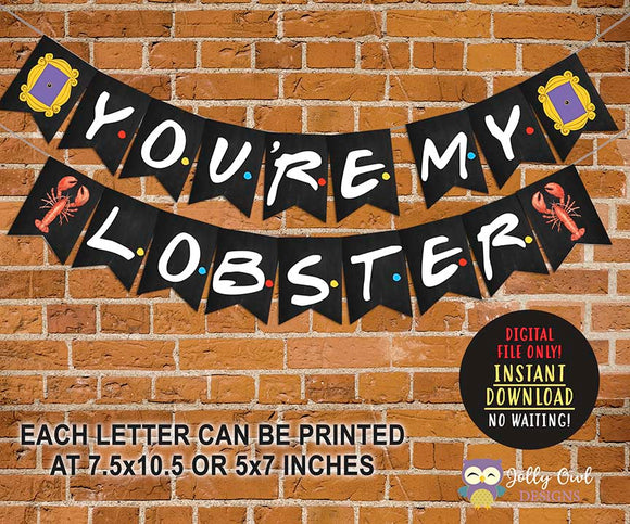 Friends TV Banner YOU'RE MY LOBSTER - Jolly Owl Designs