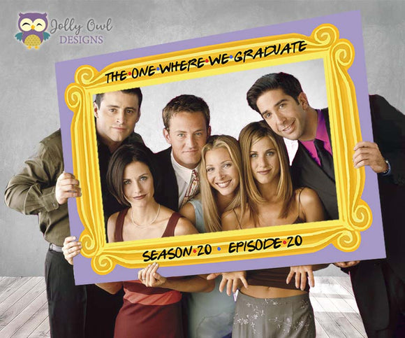 FRIENDS TV Show Graduation Photo Booth Frame The One Where We Graduate