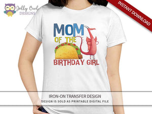 DRAGONS LOVE TACOS Iron On Transfer Design  For MOM of Birthday Girl