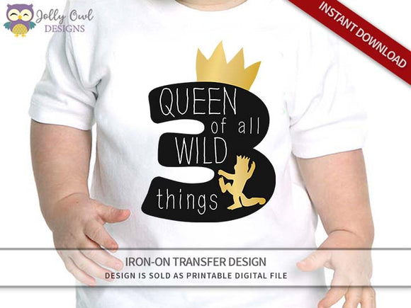 Where The Wild Things Are Iron On Transfer Design - Queen of All Wild Things - Age 3