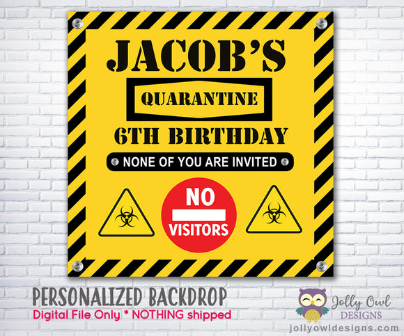 Quarantine Theme Birthday Party Backdrop - Personalized Digital File