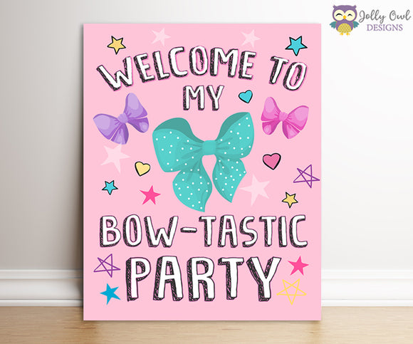 Jojo Siwa Party Signs - Welcome To My Bow-tastic Party Sign