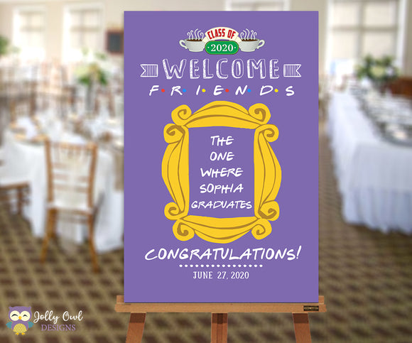 FRIENDS TV Show Graduation Party Celebration Welcome Sign