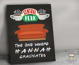 FRIENDS TV Welcome Sign for Graduation - Personalized