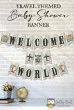Welcome To The World - Vintage Travel Adventure Themed Banner for Baby Shower