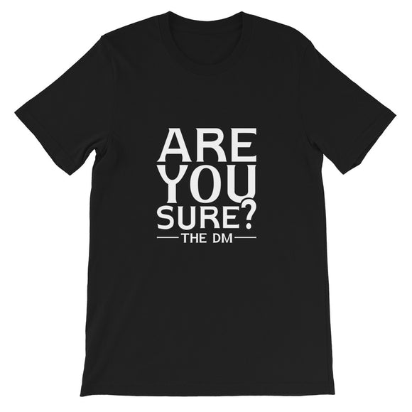 Are you sure the DM T-shirt