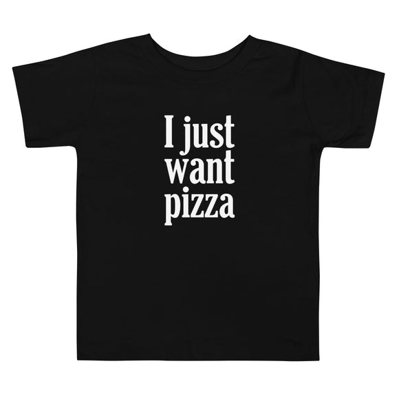 I Just Want Pizza Toddler T-shirt, Kids, Tee, Funny Pizza Gift, Pizza Lovers, Loves Pizza, Pizza Maker, Baker, Birthday, Gift, Shirt