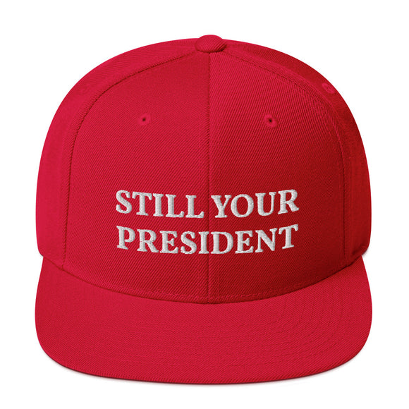 Still Your President Snapback Hat
