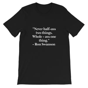 Never Half Ass 2 Things T-shirt