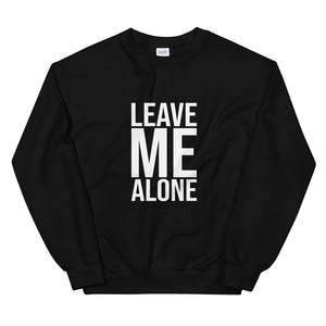 Leave Me Alone, Sweatshirt, Go Away, Stop Talking, Funny Gift, Funny Introverted, Love Being Alone, Introvert Gift, Gift, Unisex