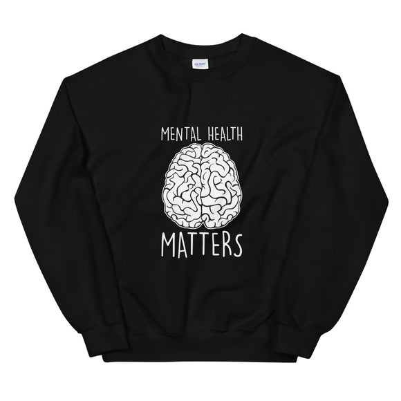 Mental Health Matters, Sweatshirt, Funny, Disorder, Mental Health Issues, For Her, Positivity, Social Worker, Gift, Unisex