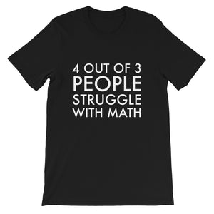 4 out Of 3 People Struggle with Math T-shirt, Mathematics, Math Teacher, Sarcastic, Student, Gift, Science, Funny Shirts