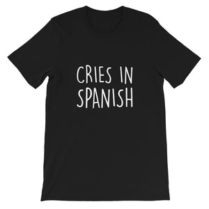 Cries in Spanish T-shirt, Speaks Spanish, Funny Espanol, Spanish Drama, Spanish Gift, Soap Operas, Spanish Soap Opera, Emotional Crying