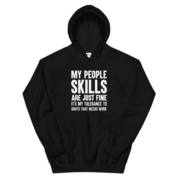 My People Skills Are Just Fine, Hoodie, Coworker, Sweatshirt, Funny, Fathers Day, Sarcastic, Inappropriate, Sarcasm