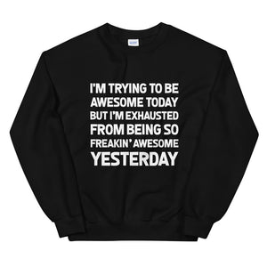 I'm Trying To Be Awesome Today, Sweatshirt, Gift, Lazy, Tired, Sarcastic, Silly, Coworker, Gift, Unisex