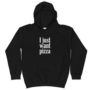 I Just Want Pizza Kids Hoodie, Young Kids Sweatshirt, Funny Pizza Gift, Pizza Lovers, Loves Pizza, Pizza Maker, Baker, Birthday
