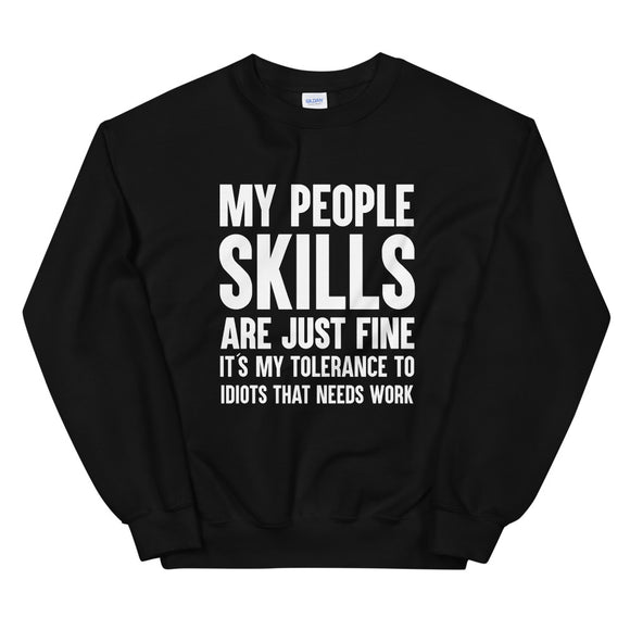 My People Skills Are Just Fine, Sweatshirt, Sarcastic, Fathers Day, Inappropriate, Funny, Coworker, Gift, Gift, Unisex