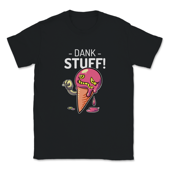 Dank Stuff Unisex T-Shirt - Black