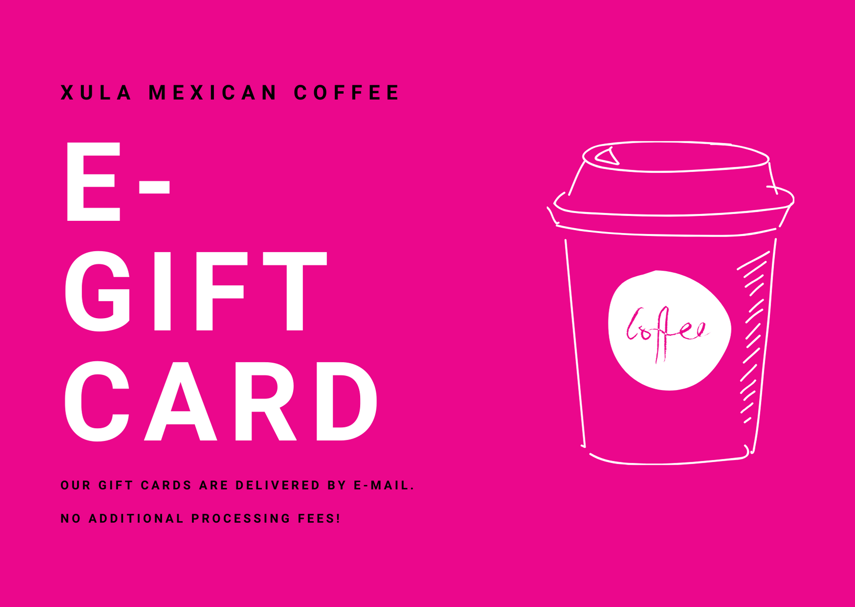 Xula Mexican Coffee E-Gift Card - Xula Mexican Coffee