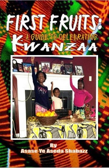 First Fruits: A Guide to Celebrating Kwanzaa