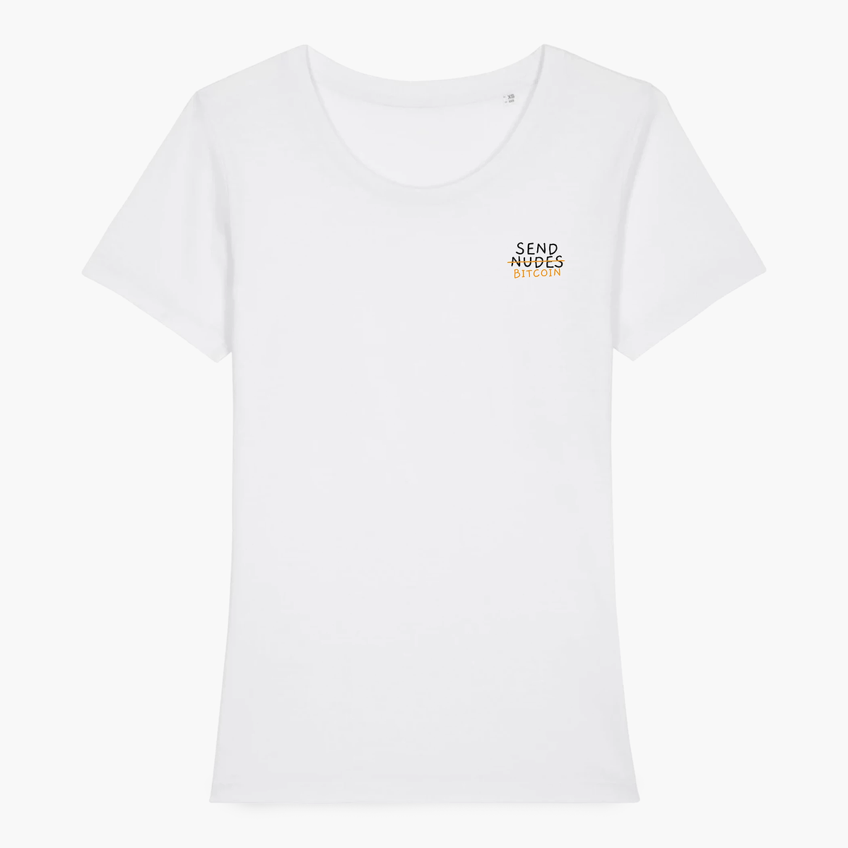 Send <s>Nudes</s> Bitcoin T-shirt Women