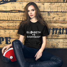 Load image into Gallery viewer, Elizabeth vs Everybody T-Shirt
