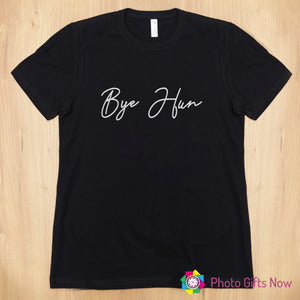 Ladies || BYE HUN Slogan T-shirt || Black, Pink, Grey OR White || Sizes 8 - 16