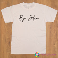 Load image into Gallery viewer, Ladies || BYE HUN Slogan T-shirt || Black, Pink, Grey OR White || Sizes 8 - 16