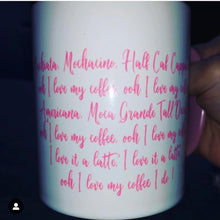 Load image into Gallery viewer, I Love My Coffee Lyrics Mug  #loveitalatte #butfirstcoffee