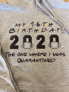 Quarantine Birthday Hoodie || Friends Style || Adults || Unisex || Grey