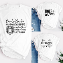 Load image into Gallery viewer, TIGER KING T-SHIRT || 3 Designs || Carole Baskin || Adult || White || S-XXL