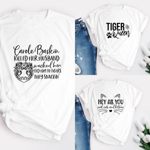 TIGER KING T-SHIRT || 3 Designs || Carole Baskin || Adult || White || S-XXL