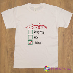 Unisex T Shirt || Naughty, Nice, I Tried Christmas Tshirt || White  || XS - 4XL