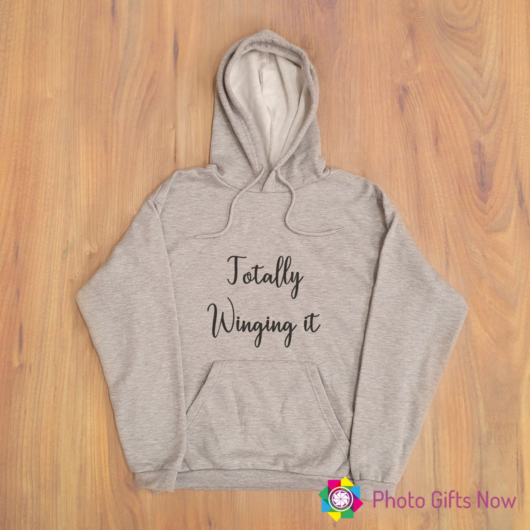 Ladies || TOTALLY WINGING IT Slogan Hoodie || Adult jumper || Grey OR Black