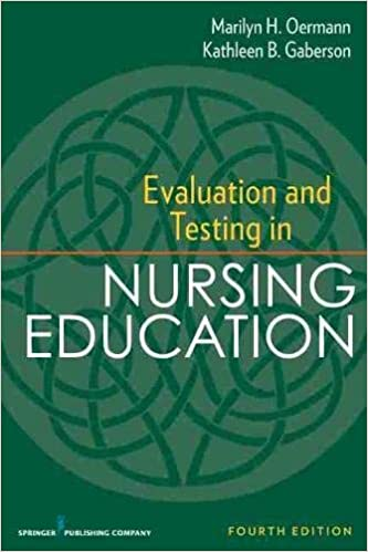 [Ebook PDF] Evaluation and Testing in Nursing Education: Fourth Edition (Springer Series on the Teaching of Nursing)