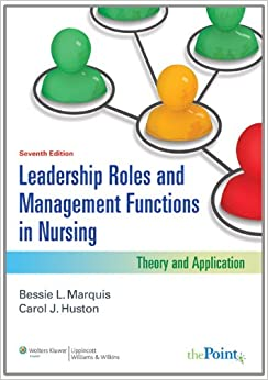 [Ebook PDF] Leadership Roles and Management Functions in Nursing: Theory and Application (Marquis, Leadership Roles and Management Functions in Nursing)
