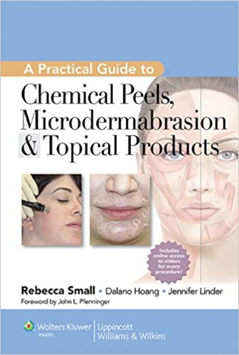 [Ebook PDF] A Practical Guide to Chemical Peels, Microdermabrasion & Topical Products (Practical Guide To... (Lippincott))