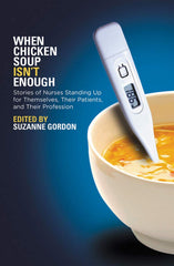 [Ebook PDF] When Chicken Soup Isn't Enough: Stories of Nurses Standing Up for Themselves, Their Patients, and Their Profession (The Culture and Politics of Health Care Work)