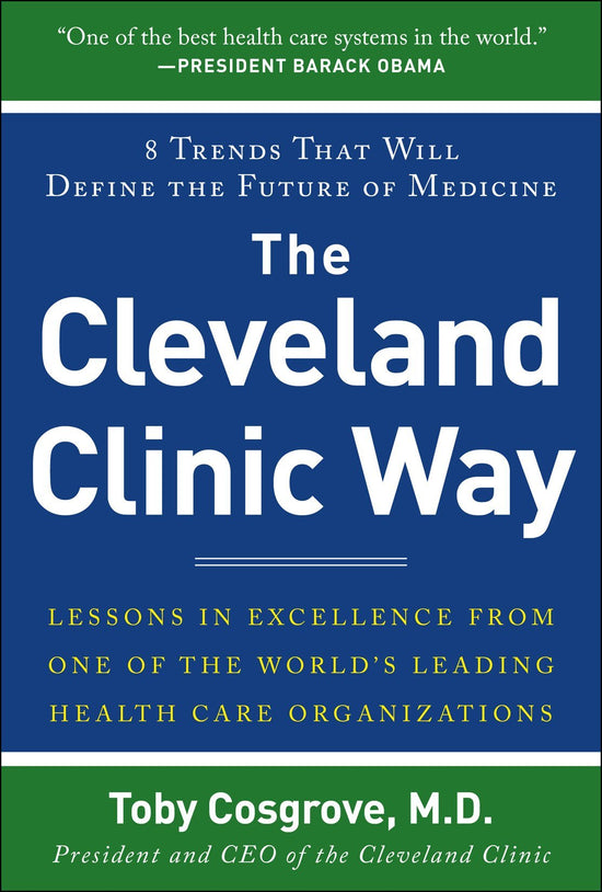 [Ebook PDF] The Cleveland Clinic Way: Lessons in Excellence from One of the World's Leading Health Care Organizations