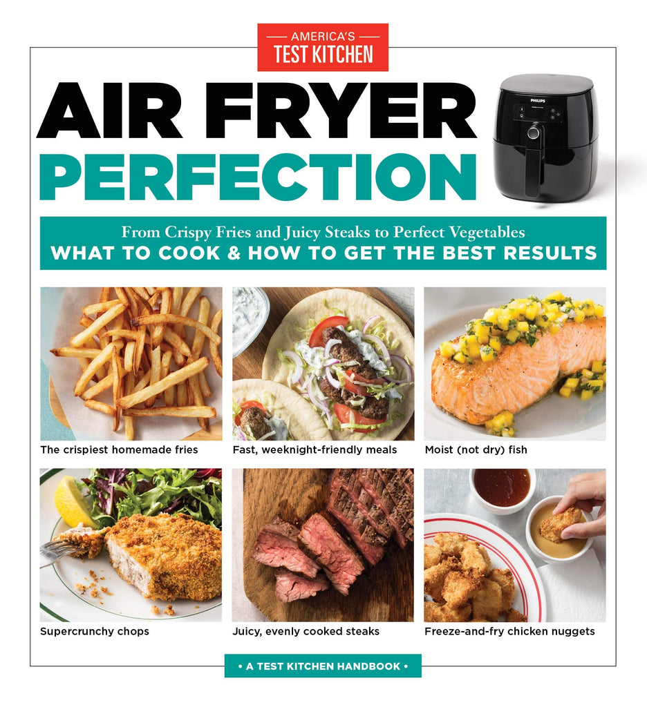 [Ebook PDF] Air Fryer Perfection: From Crispy Fries and Juicy Steaks to Perfect Vegetables, What to Cook & How to Get the Best Results