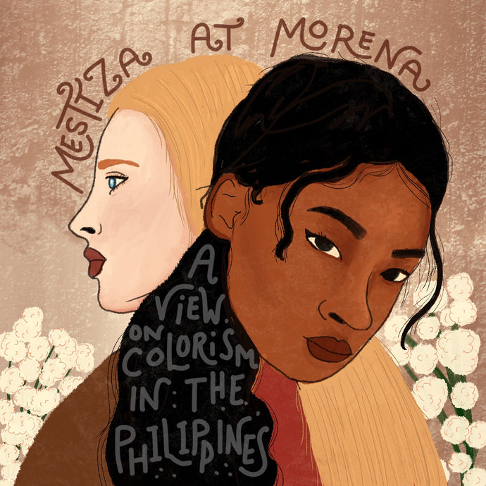Mestiza and Morena: A view on colorism in the Philippines